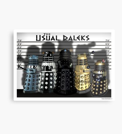The Usual Daleks Metal Print