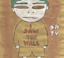 I saw the Wall by Margarit Muça
