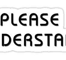 Please Understand-Iwataless Sticker