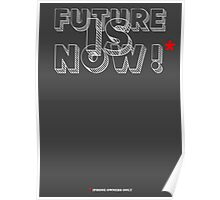 Future Is Now!   Poster