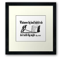 ECCLESIASTES 9:10  JUST DO IT Framed Print