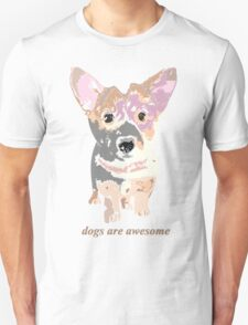 Dogs are awesome T-Shirt