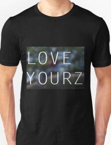LOVE YOURZ Unisex T-Shirt