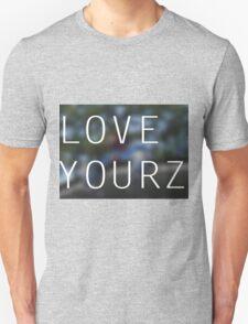 LOVE YOURZ T-Shirt