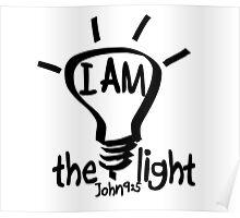 JOHN 9:5  I AM THE LIGHT Poster
