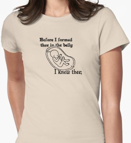 JEREMIAH 1:5  I knew thee Womens Fitted T-Shirt