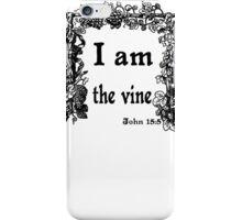 JOHN 15:5   I AM THE VINE iPhone Case/Skin