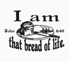 JOHN 6:48 I AM THAT BREAD OF LIFE Kids Tee
