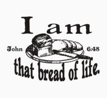 JOHN 6:48 I AM THAT BREAD OF LIFE Kids Clothes