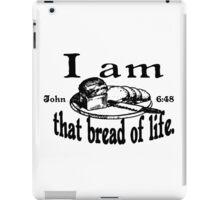 JOHN 6:48 I AM THAT BREAD OF LIFE iPad Case/Skin