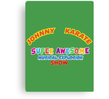 Johnny Karate Super Awesome Musical Explosion Show Canvas Print