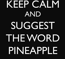 Keep Calm and suggest the word Pineapple by smoberries