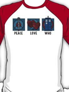 Peace, Love, Who T-Shirt