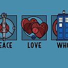 Peace, Love, Who by Karen  Hallion