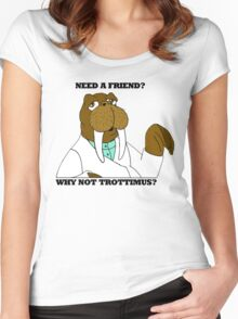 NEED A FRIEND? WHY NOT TROTTIMUS? Women's Fitted Scoop T-Shirt
