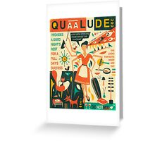 Q IS FOR QUAALUDE Greeting Card