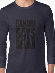 Gandhi Says Relax Long Sleeve T-Shirt
