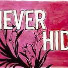 Never Hide by raae