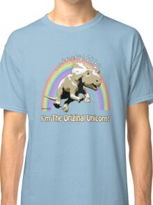 I'm The Original Unicorn! Classic T-Shirt
