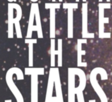 You're Gonna Rattle the Stars You Are Sticker