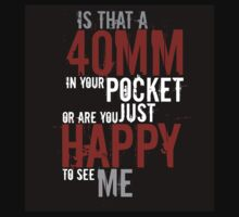 Happy 40mm by milpriority