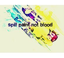 Spill Paint not Blood Photographic Print