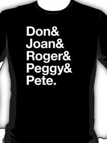 Don & Joan & Roger & Peggy & Pete. T-Shirt