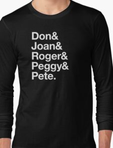 Don & Joan & Roger & Peggy & Pete. Long Sleeve T-Shirt