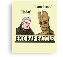 Epic Rap Battle: Groot vs. Hodor Canvas Print