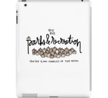 Bye, Bye, Parks and Recreation iPad Case/Skin