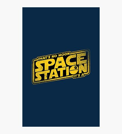 It's a Space Station Photographic Print