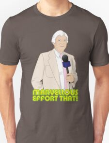 Marvellous Effort That! Unisex T-Shirt