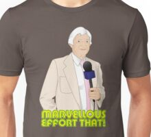 Marvellous Effort That! Unisex T-Shirt