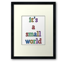 """it's a small world"" fun font Framed Print"