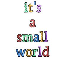 """it's a small world"" fun font Photographic Print"