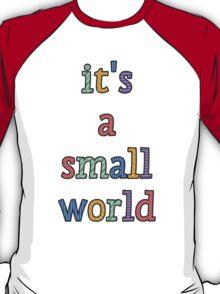 """it's a small world"" fun font T-Shirt"