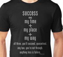 Success=My Place+My Time+My Way (1) Unisex T-Shirt