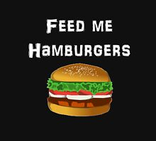 Iskybibblle Products / Feed me Hamburgers/ White Unisex T-Shirt