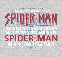 I'm Not Saying I'm Spiderman One Piece - Short Sleeve