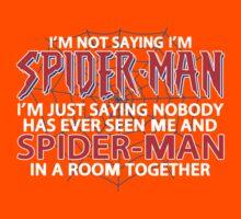 I'm Not Saying I'm Spiderman Kids Tee