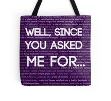 Well, Since You Asked Me... Tote Bag