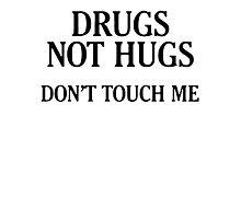 Drugs Not Hugs [Black] Photographic Print