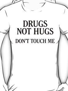 Drugs Not Hugs [Black] T-Shirt