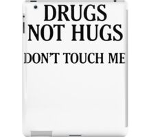 Drugs Not Hugs [Black] iPad Case/Skin