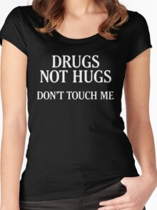 Drugs Not Hugs [White] Women's Fitted Scoop T-Shirt