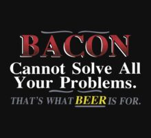 Bacon Cannot Solve All Your Problems Kids Tee