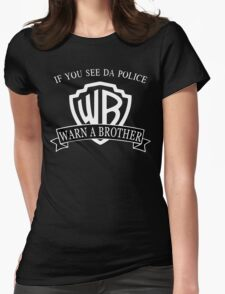 If You See Da Police Warn a Brother Womens Fitted T-Shirt