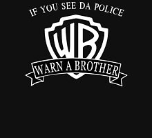 If You See Da Police Warn a Brother Unisex T-Shirt