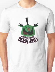 Mister Hyde : Born To Be Bad T-Shirt