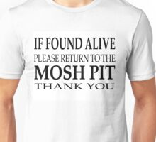 If Found Alive At A Concert Unisex T-Shirt